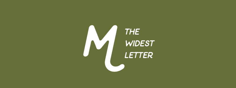 The Widest Letter